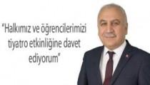 Başkan Çolak'tan Tiyatro daveti