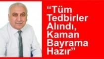 """""""Tüm Tedbirler Alındı,  Kaman Bayrama Hazır"""""""