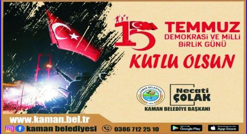 """Başkan Necati Çolak 15 Temmuz """"Demokrasi ve Milli Birlik Günü"""" mesajı"""